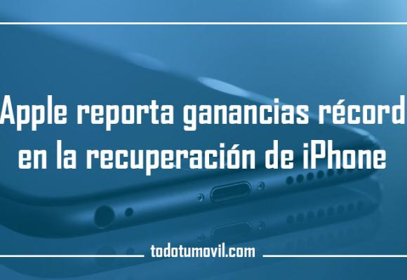 Apple reporta ganancias récord en la recuperación de iPhone