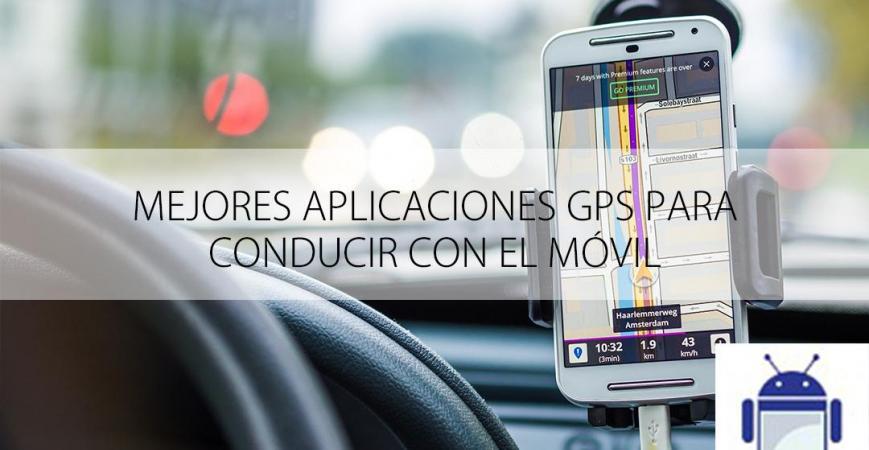 Mejores aplicaciones GPS para conducir con el móvil